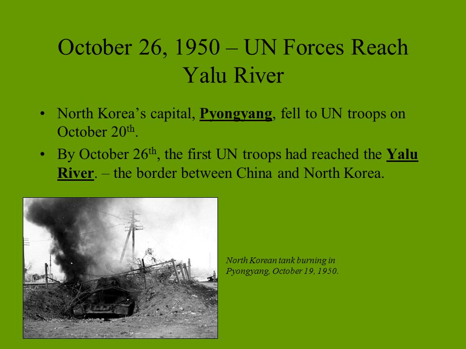 October 26, 1950 – UN Forces Reach Yalu River