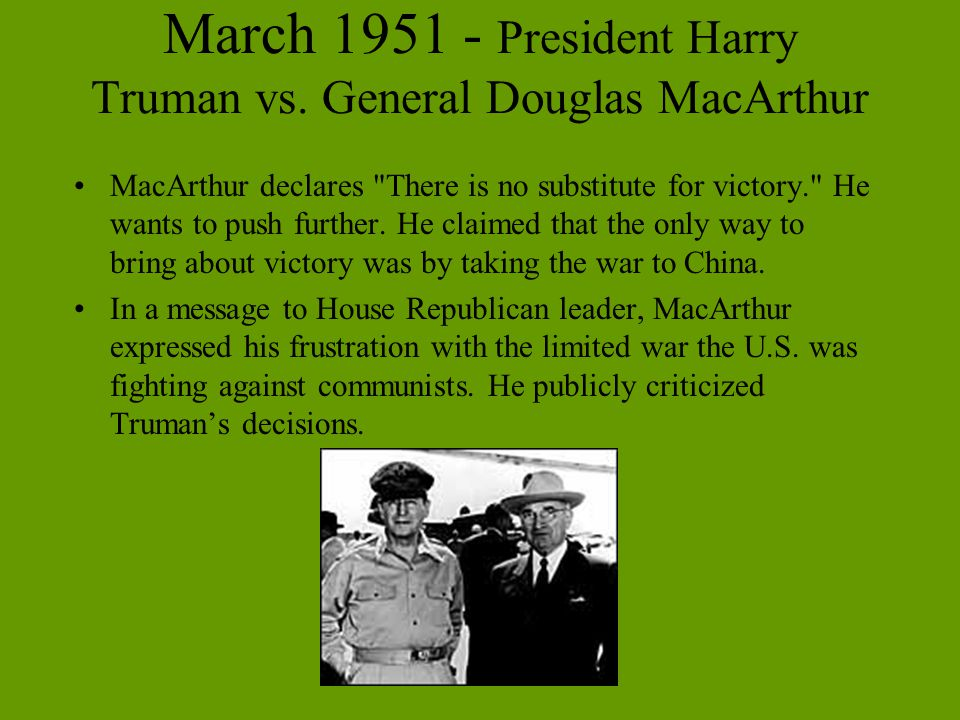 March 1951 - President Harry Truman vs. General Douglas MacArthur