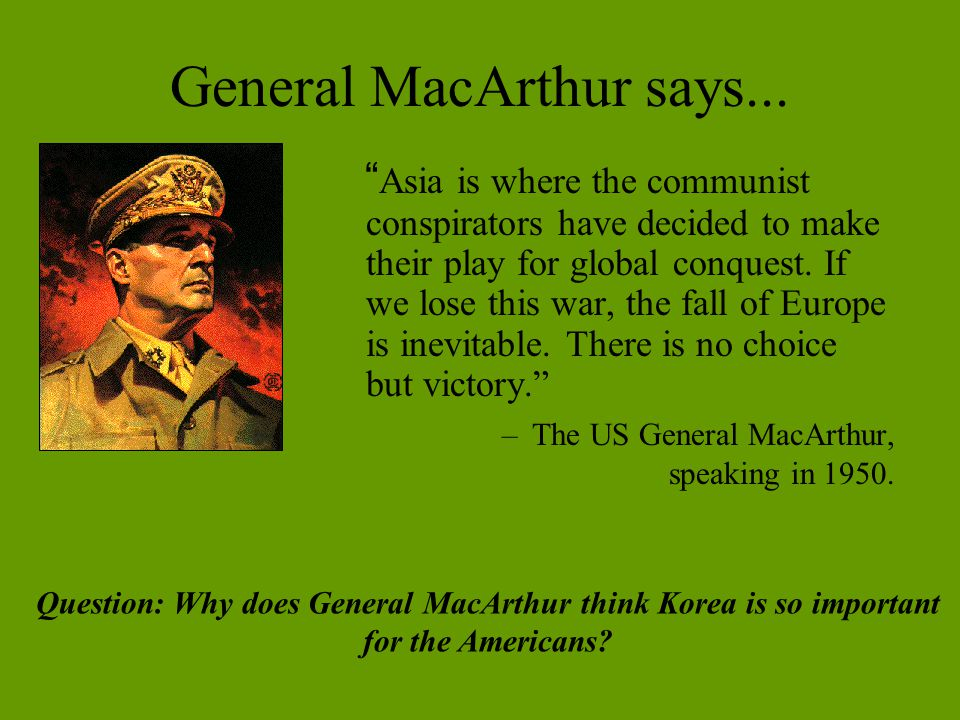 General MacArthur says...