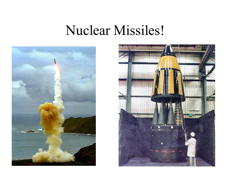 Nuclear Missiles!