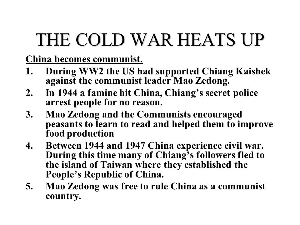 THE COLD WAR HEATS UP China becomes communist.