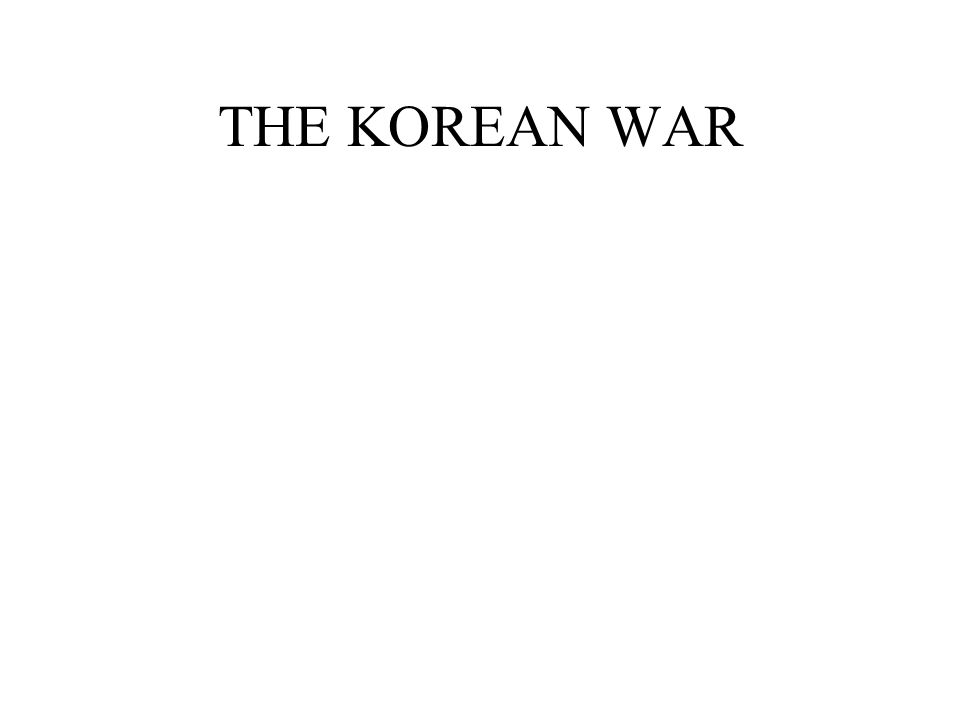 THE KOREAN WAR