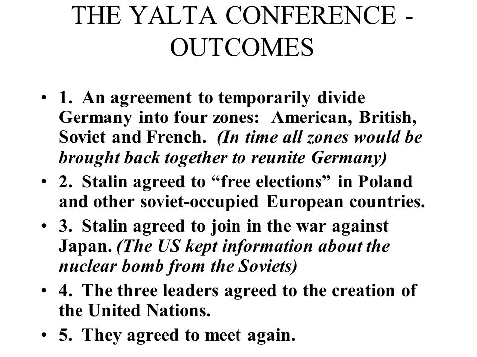THE YALTA CONFERENCE - OUTCOMES