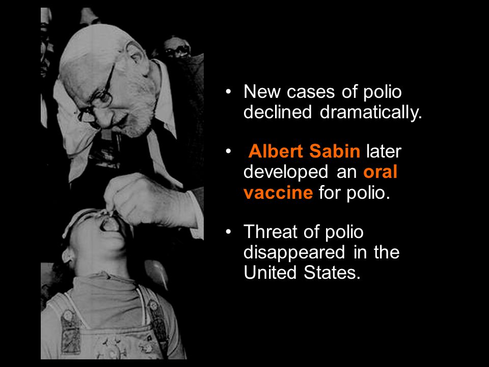 New cases of polio declined dramatically.