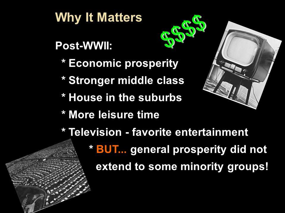 $$$$ Why It Matters Post-WWII: * Economic prosperity
