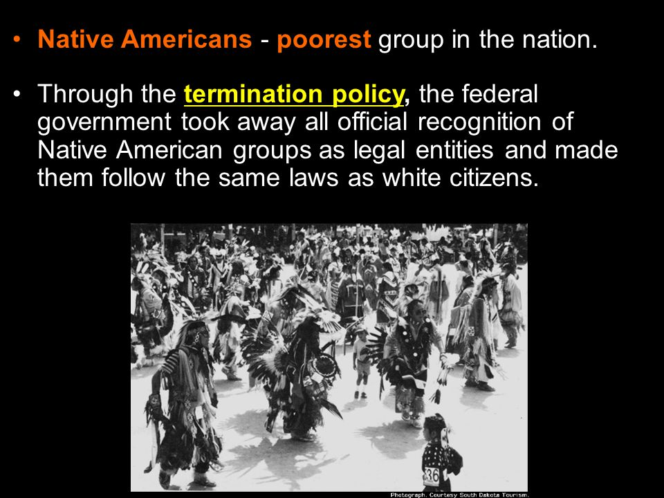 Native Americans - poorest group in the nation.