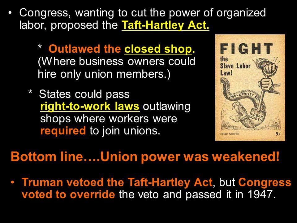 Bottom line….Union power was weakened!