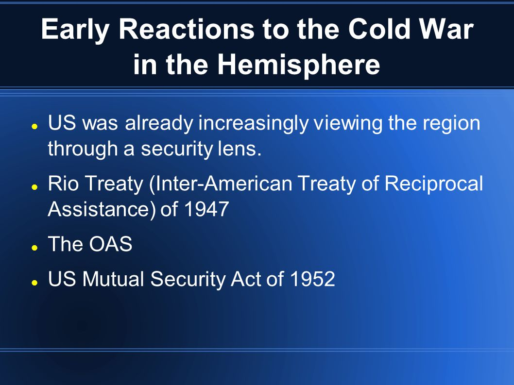 Early Reactions to the Cold War in the Hemisphere