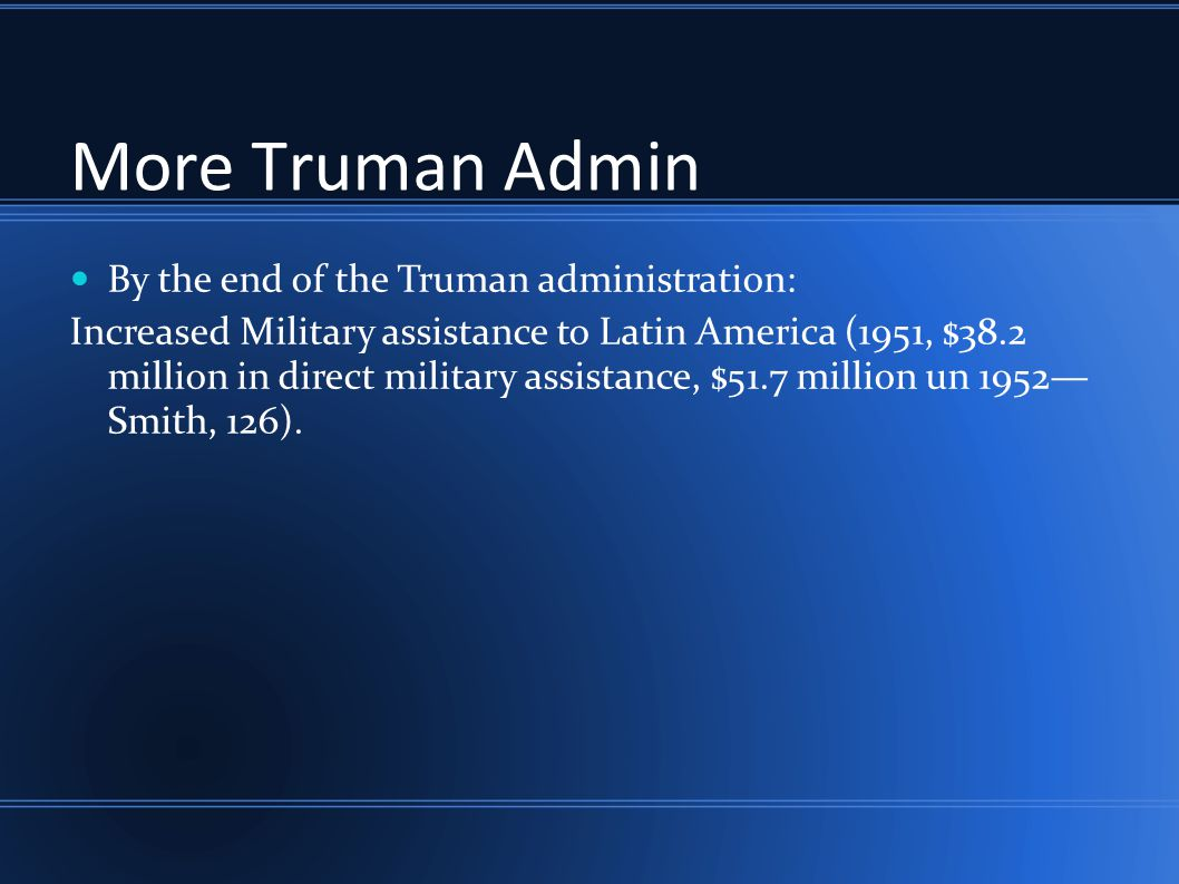 More Truman Admin By the end of the Truman administration: