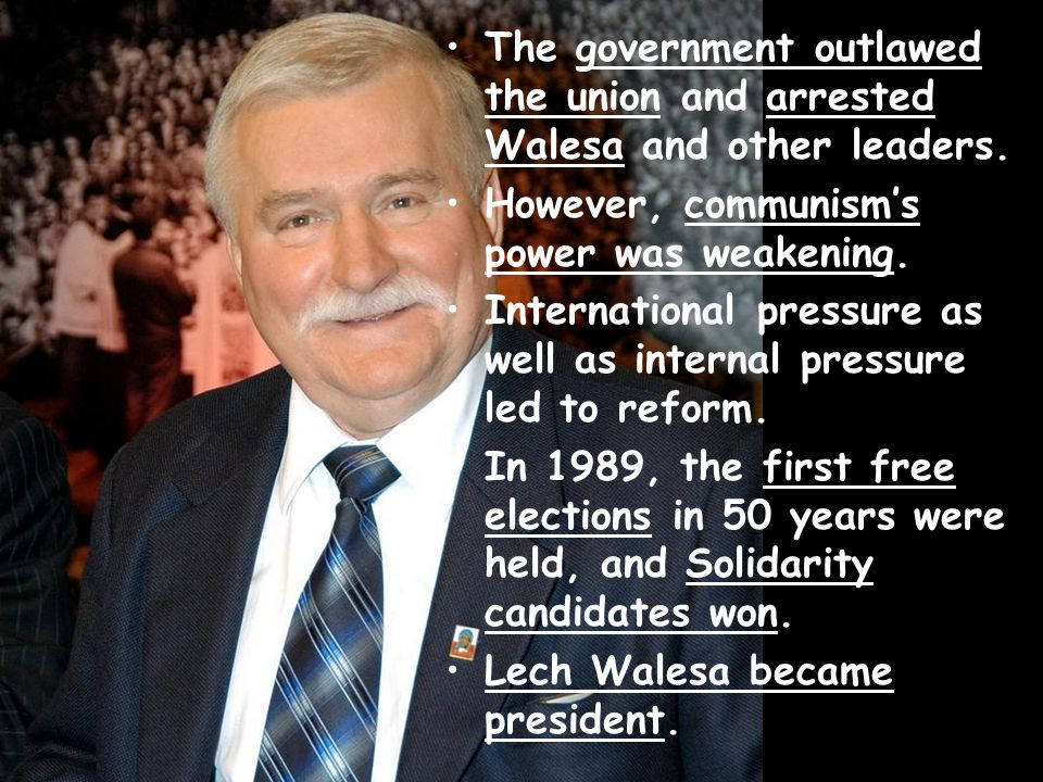 The government outlawed the union and arrested Walesa and other leaders.