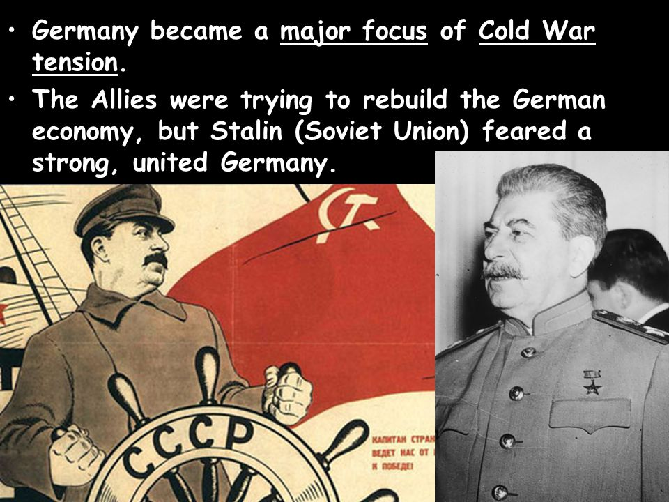 Germany became a major focus of Cold War tension.