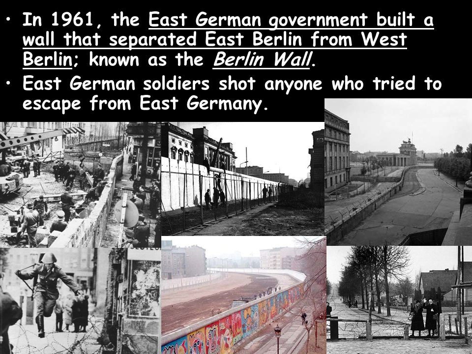 In 1961, the East German government built a wall that separated East Berlin from West Berlin; known as the Berlin Wall.
