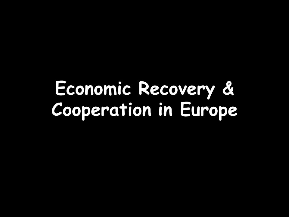 Economic Recovery & Cooperation in Europe