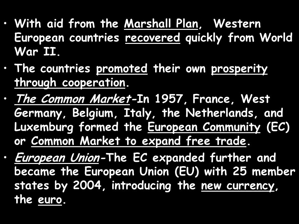 With aid from the Marshall Plan, Western European countries recovered quickly from World War II.