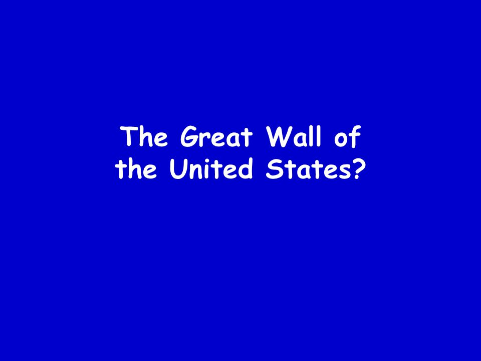 The Great Wall of the United States