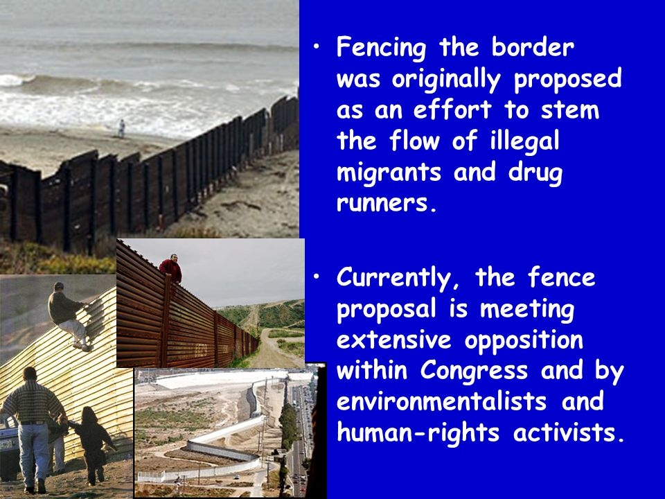 Fencing the border was originally proposed as an effort to stem the flow of illegal migrants and drug runners.