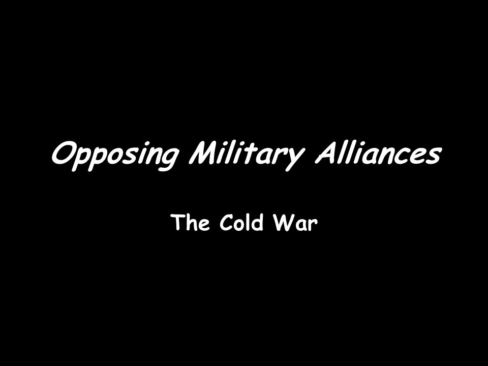 Opposing Military Alliances