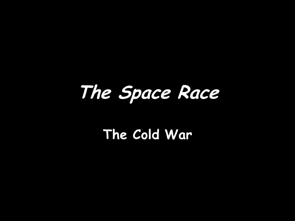 The Space Race The Cold War