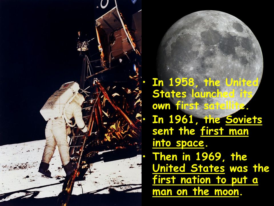 In 1958, the United States launched its own first satellite.
