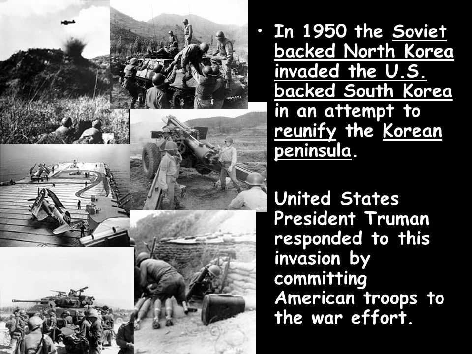 In 1950 the Soviet backed North Korea invaded the U. S