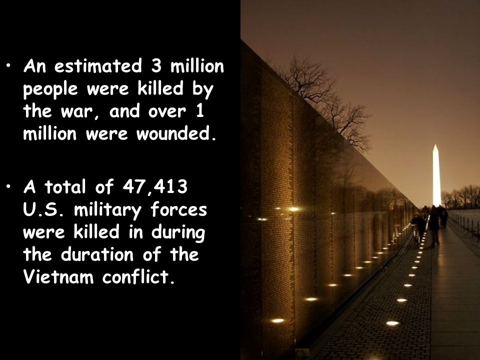 An estimated 3 million people were killed by the war, and over 1 million were wounded.