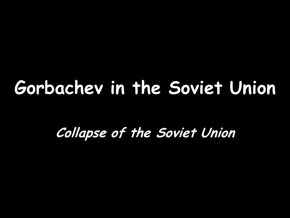 Gorbachev in the Soviet Union