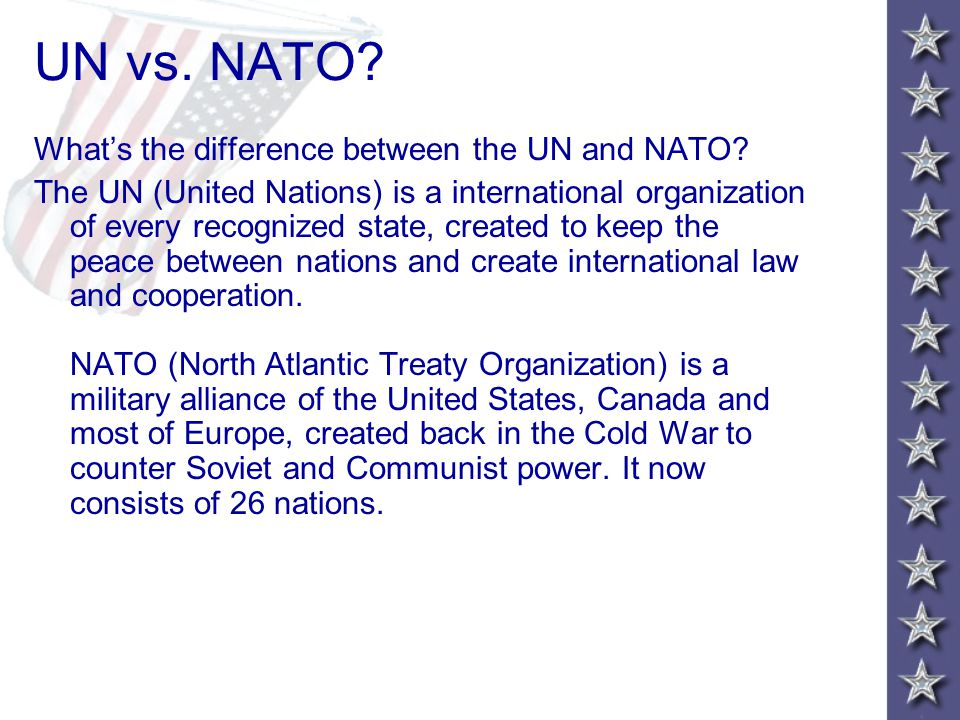 UN vs. NATO What's the difference between the UN and NATO