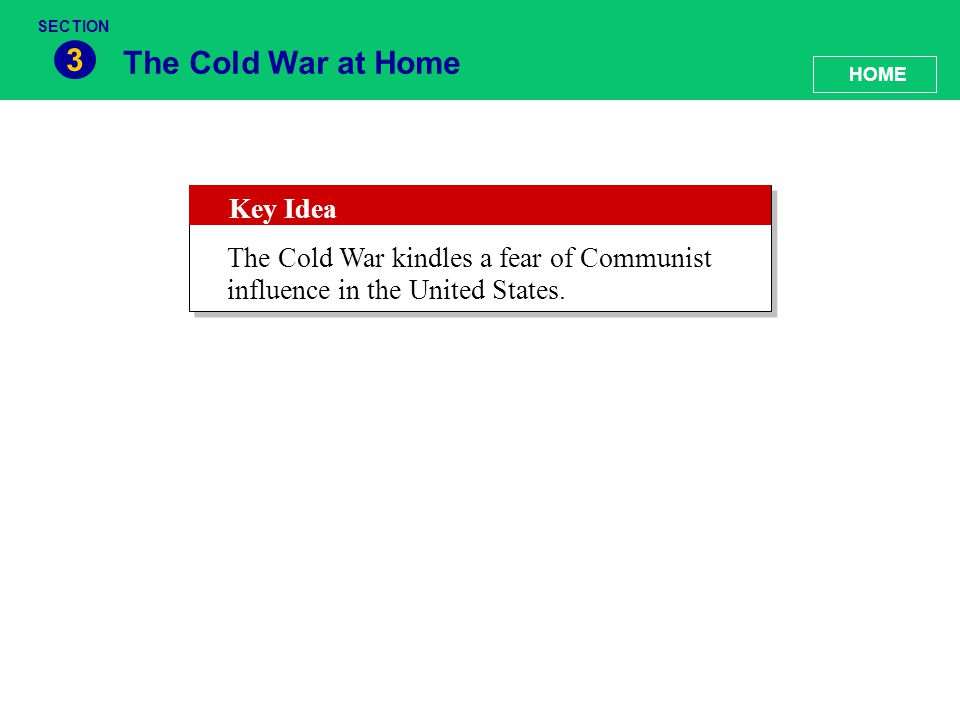 3 The Cold War at Home Key Idea