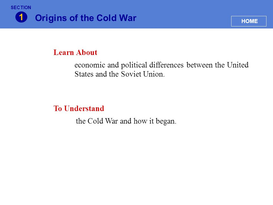 1 Origins of the Cold War Learn About