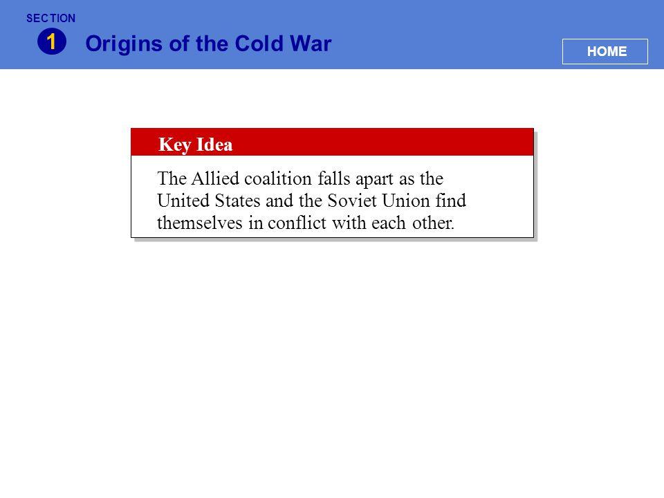 1 Origins of the Cold War Key Idea