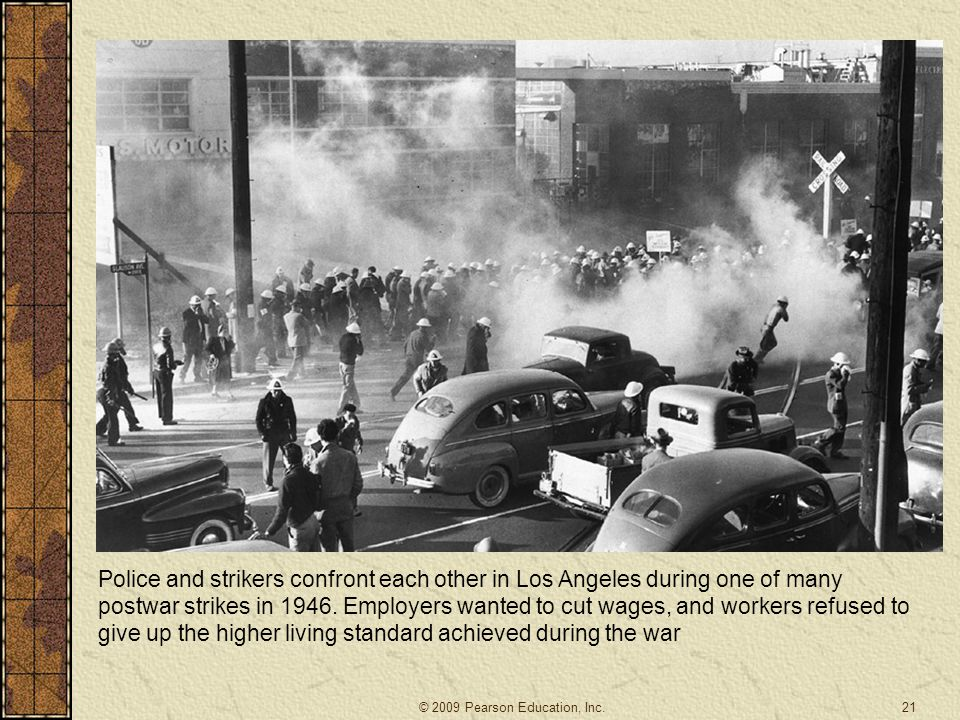 Police and strikers confront each other in Los Angeles during one of many postwar strikes in 1946. Employers wanted to cut wages, and workers refused to give up the higher living standard achieved during the war