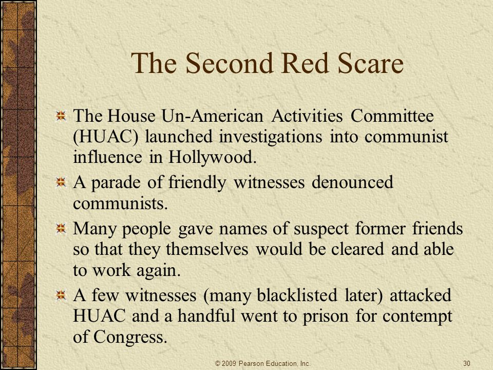 The Second Red Scare The House Un-American Activities Committee (HUAC) launched investigations into communist influence in Hollywood.