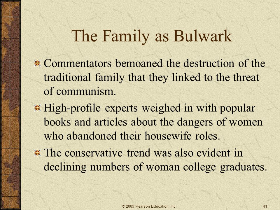 The Family as Bulwark Commentators bemoaned the destruction of the traditional family that they linked to the threat of communism.