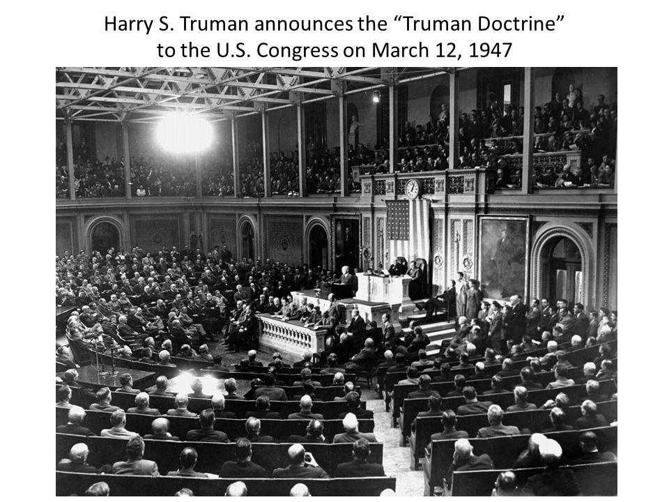 Harry S. Truman announces the Truman Doctrine to the U. S