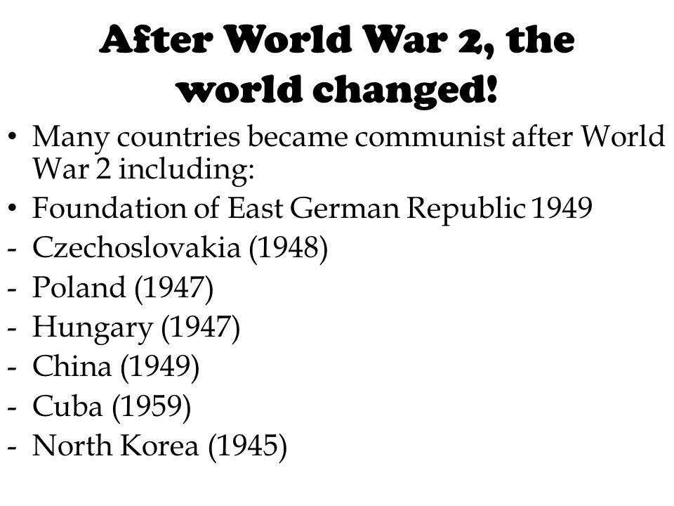 After World War 2, the world changed!