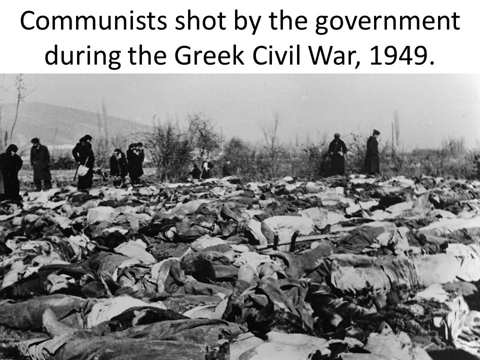 Communists shot by the government during the Greek Civil War, 1949.
