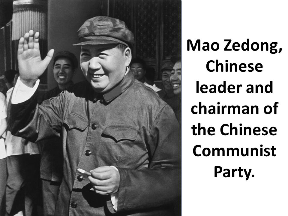 Mao Zedong, Chinese leader and chairman of the Chinese Communist Party.