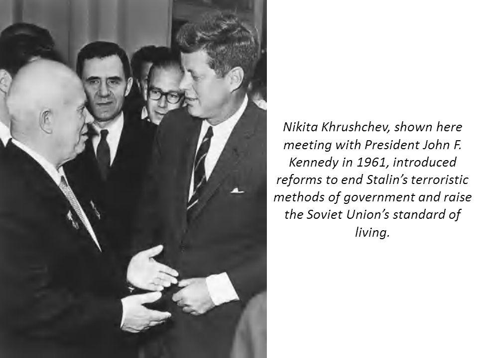 Nikita Khrushchev, shown here meeting with President John F