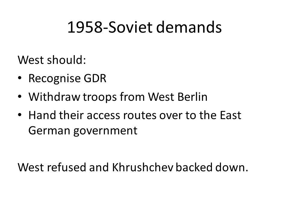 1958-Soviet demands West should: Recognise GDR