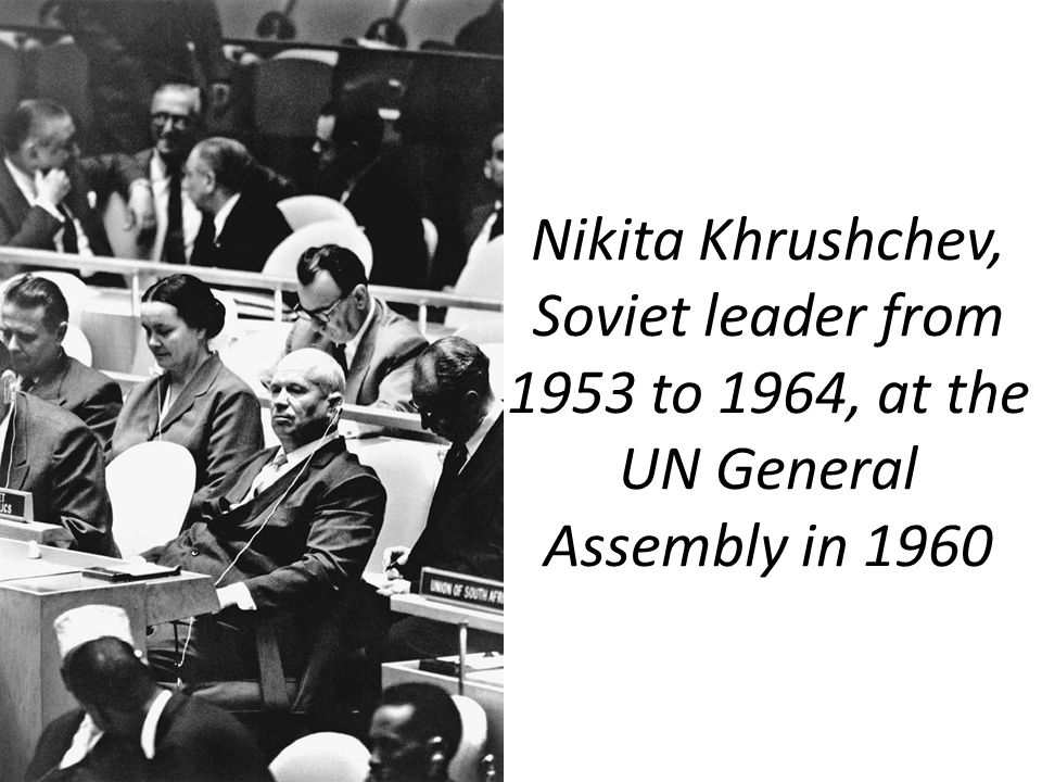 Nikita Khrushchev, Soviet leader from 1953 to 1964, at the UN General Assembly in 1960