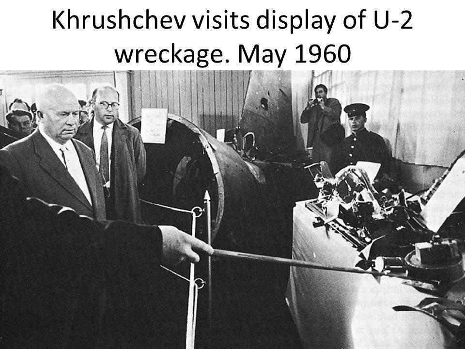 Khrushchev visits display of U-2 wreckage. May 1960