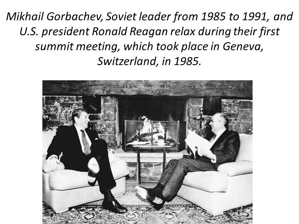 Mikhail Gorbachev, Soviet leader from 1985 to 1991, and U. S