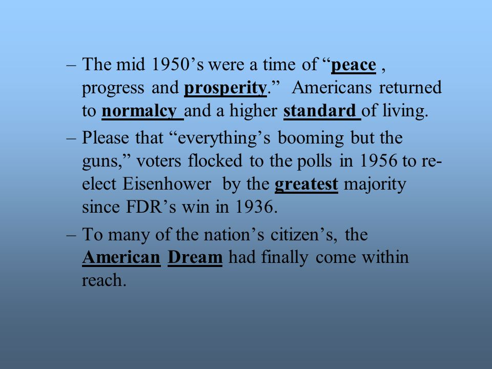 The mid 1950's were a time of peace , progress and prosperity
