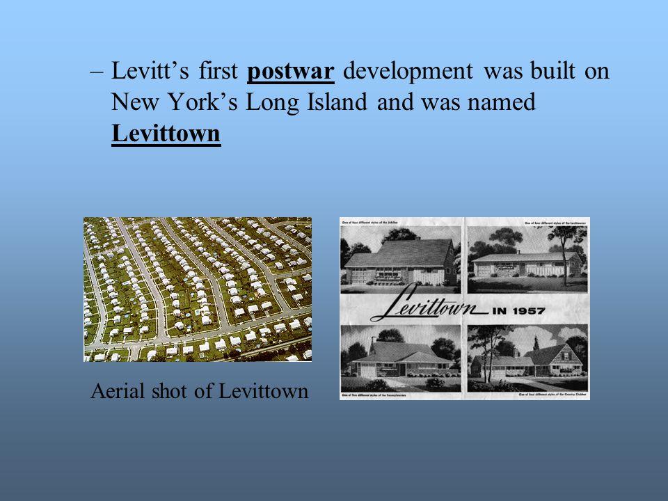 Levitt's first postwar development was built on New York's Long Island and was named Levittown