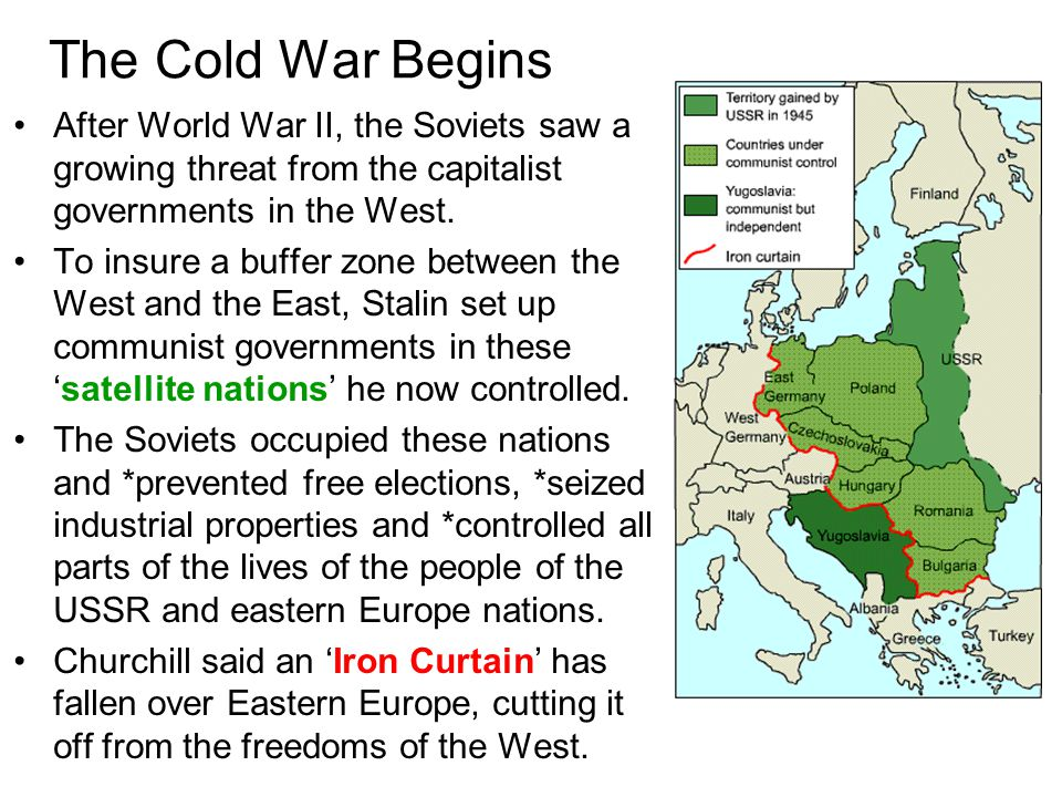 The Cold War Begins After World War II, the Soviets saw a growing threat from the capitalist governments in the West.