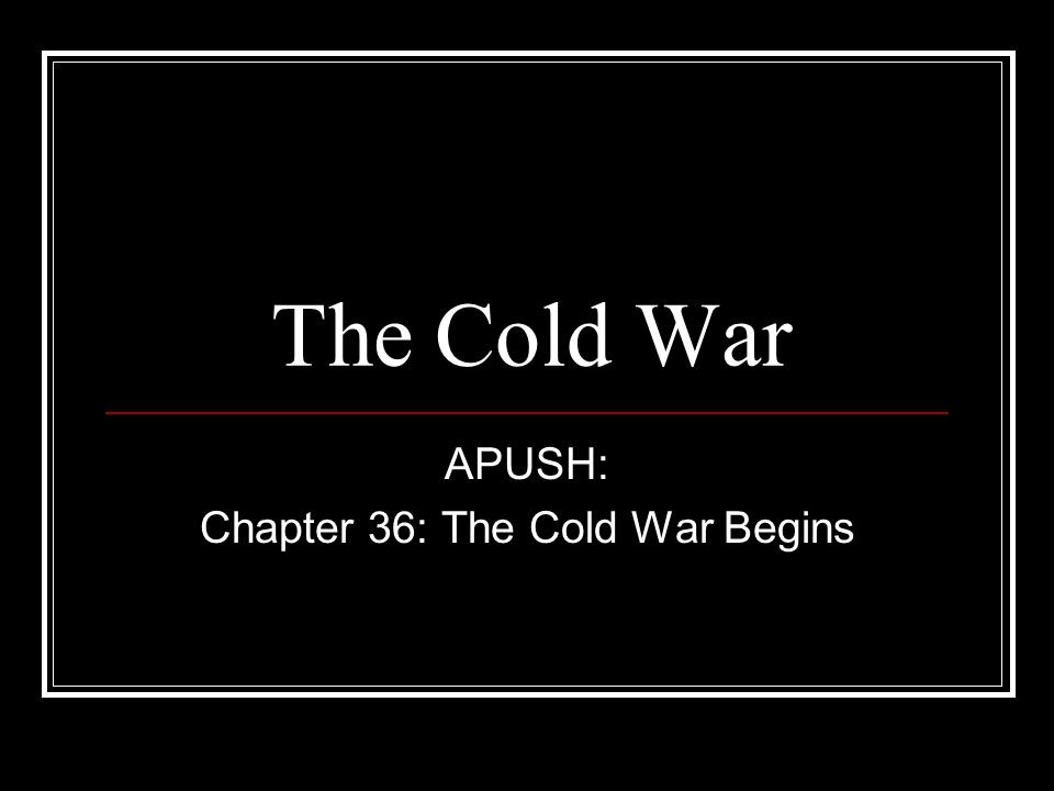 APUSH: Chapter 36: The Cold War Begins