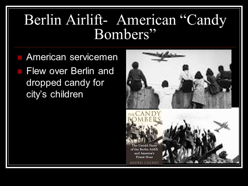 Berlin Airlift- American Candy Bombers