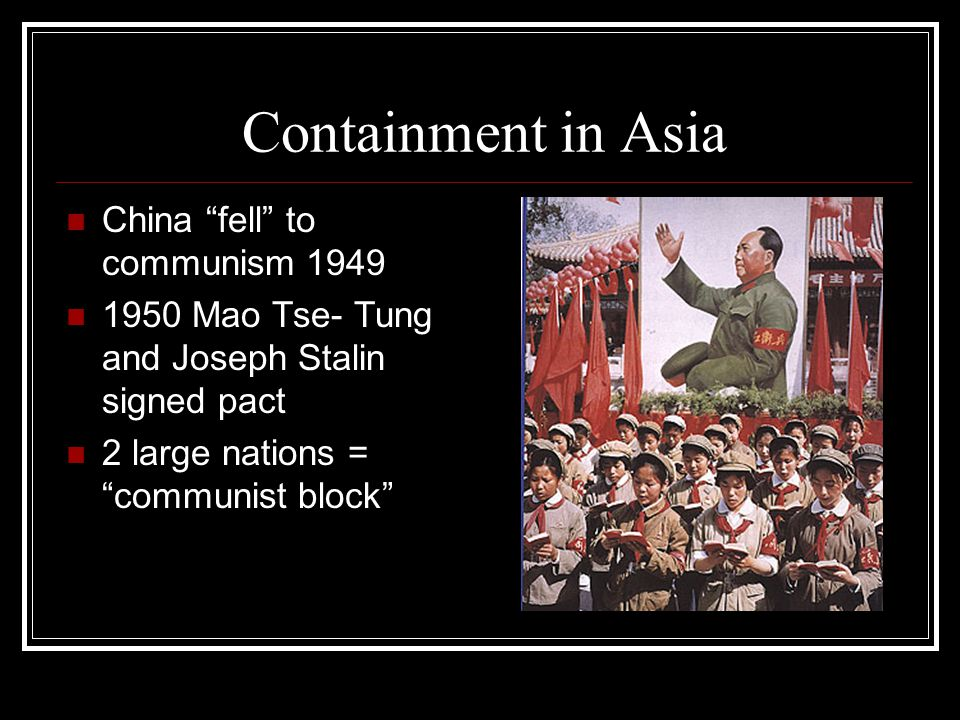 Containment in Asia China fell to communism 1949