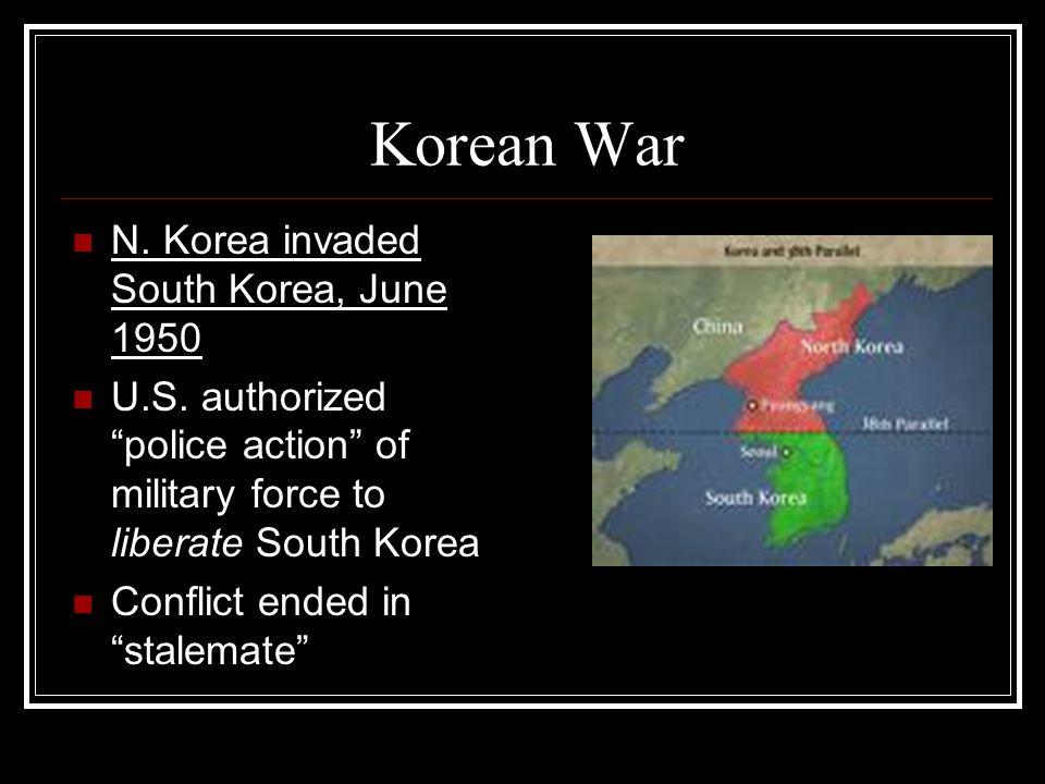 Korean War N. Korea invaded South Korea, June 1950