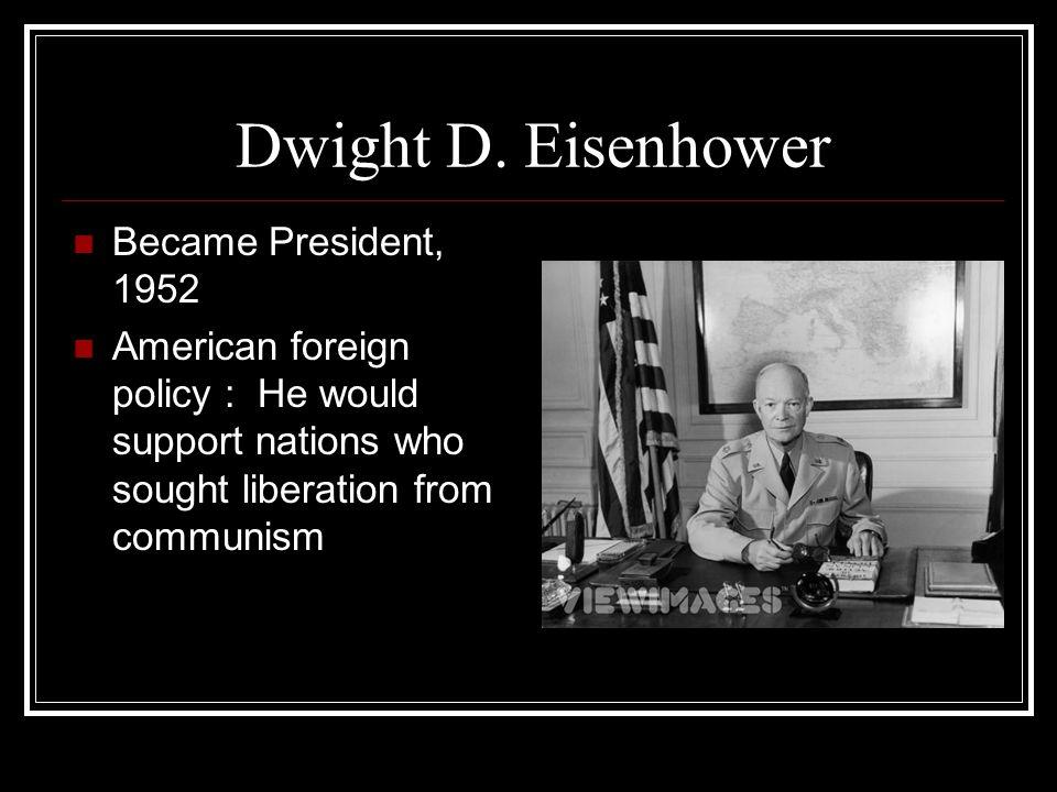 Dwight D. Eisenhower Became President, 1952